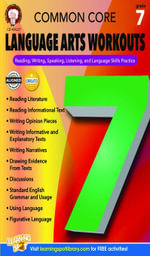 Common Core Language Arts Workouts, Grade 7 : Reading, Writing, Speaking, Listening, and Language Skills Practice - Linda Armstrong