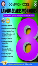 Common Core Language Arts Workouts, Grade 8 : Reading, Writing, Speaking, Listening, and Language Skills Practice - Linda Armstrong
