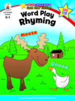 Word Play : Rhyming, Grades K - 1 - Carson-Dellosa Publishing