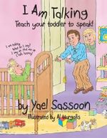 I Am Talking : Teach Your Toddler to Speak - Yael Sassoon