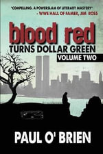 Blood Red Turns Dollar Green Volume 2 - Paul O'Brien