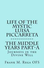 Life of the Mystic Luisa Piccarreta : Could Man's Misuse of Technology Alter God's Plan ... - Frank Rega