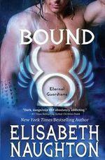 Bound : Eternal Guardians - Elisabeth Naughton