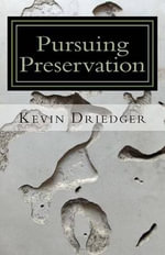 Pursuing Preservation - Kevin Driedger