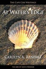At Water's Edge : Cape Cod Writings - Carolyn a Randall