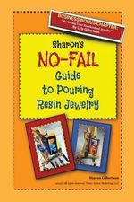 Sharon's No-Fail Guide to Pouring Resin Jewelry - Mrs Sharon J Gilbertson