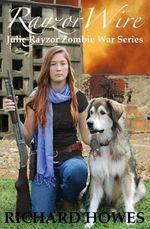 Rayzorwire : Julie Rayzor Zombie War Book Two - Richard Howes