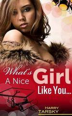 What's a Nice Girl Like You..... - MR Harry Tarsky