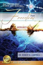 Freedom from Migraines - Dr Robert B Campbell