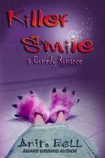 Killer Smile : A Comedy Romance - Anita Bell