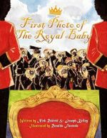 First Photo of the Royal Baby : A Flashy Fable about a Simple Smile - Nick Rokicki