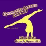 Gymnastics Lessons Learned - Karen Goeller