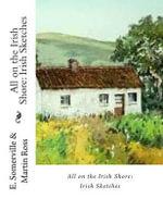 All on the Irish Shore : Irish Sketches - Edith Onone Somerville