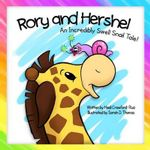 Rory and Hershel - An Incredibly Swell Snail Tale! - Heidi Crawford-Ruiz