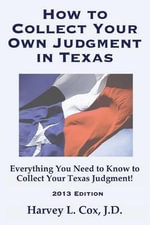 How to Collect Your Own Judgment in Texas : The Essential Guide to Contact on Separation and D... - Harvey L Cox