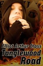 Tanglewood Road - Elliot Arthur Cross
