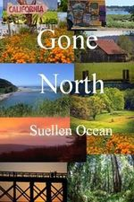 Gone North : Long After the Summer of Love - Suellen Ocean