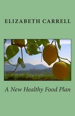 A New Healthy Food Plan - Elizabeth Carrell