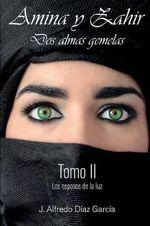 Amina y Zahir, DOS Almas Gemelas : Los Esposos de La Luz - J Alfredo Diaz Garcia