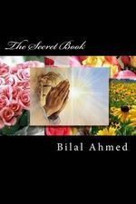 The Secret Book : An American Druid's Reflections - Bilal Ahmed