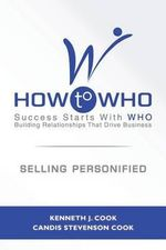How to Who : Selling Personified - Kenneth J Cook