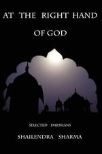 At the Right Hand of God - Shailendra Sharma