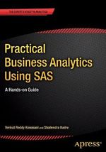 Practical Business Analytics Using SAS : A Hands-on Guide - Shailendra Kadre