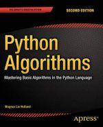 Python Algorithms : Mastering Basic Algorithms in the Python Language - Magnus Lie Hetland