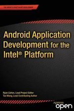 Android Application Development for the Intel Platform - Ryan Cohen