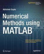 Numerical Methods Using MATLAB - Abhishek Gupta