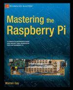 Mastering the Raspberry Pi - Warren Gay