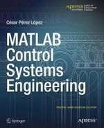MATLAB Control Systems Engineering - Cesar Lopez