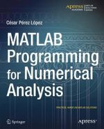 MATLAB Programming for Numerical Analysis - Cesar Lopez
