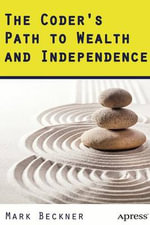 The Coder's Path to Wealth and Independence - Mark Beckner