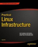 Practical Linux Infrastructure - Syed Ali