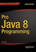 Pro Java 8 Programming - Terrill Brett Spell