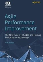Agile Performance Improvement : The New Synergy of Agile and Human Performance Technology - Robert Winter