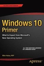 Windows 10 Primer : What to Expect from Microsoft's New Operating System - Mike Halsey