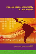 Managing Good Times : Capital Flows, Terms of Trade, and Macroeconomic Policy in Latin America - Gaston Gelos