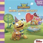 Henry Hugglemonster Henry Loves Beckett - Disney Book Group