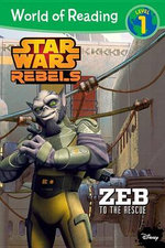 World of Reading Star Wars Rebels: Zeb to the Rescue : Level 1 - Disney Book Group