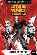Star Wars Rebels : Battle to the End - Michael Kogge