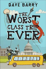 The Worst Class Trip Ever : Class Trip - Dr Dave Barry