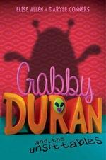Gabby Duran and the Unsittables : Gabby Duran - Elise Allen