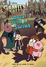 Gravity Falls Once Upon a Swine - Disney Book Group