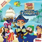 Captain Jake and the Never Land Pirates the Great Never Sea Conquest - Disney Book Group