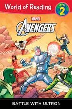 World of Reading: Avengers Battle with Ultron : Level 2 - Marvel Book Group