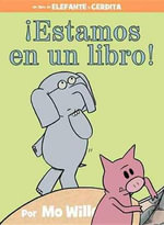 Estamos En Un Libro! : Elephant and Piggie Book - Mo Willems