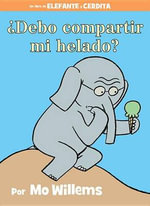 Debo Compartir Mi Helado? : Elephant and Piggie Book - Mo Willems