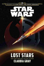 Star Wars Lost Stars : Journey to Star Wars : The Force Awakens - Disney Book Group